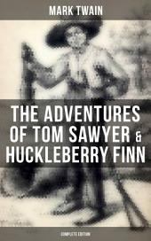 The Adventures of Tom Sawyer & Huckleberry Finn - Complete Edition