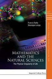 Mathematics and the Natural Sciences: The Physical Singularity of Life