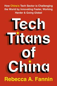 Tech Titans of China Book
