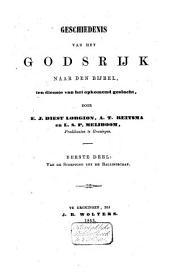 Geschiedenis van het Godsrijk naar den Bijbel, ten dienste van het opkomend geslacht: Volume 1