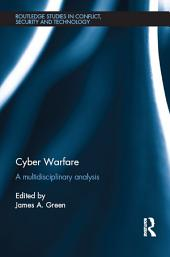 Cyber Warfare: A Multidisciplinary Analysis