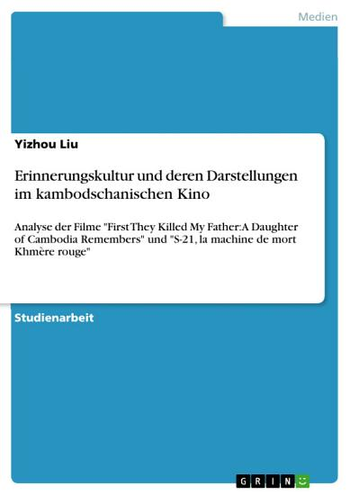 Erinnerungskultur und deren Darstellungen im kambodschanischen Kino PDF