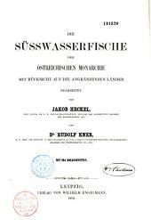 Die Süsswasserfische der östreichischen Monarchie...