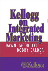 Kellogg on Integrated Marketing Book