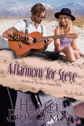 A Harmony for Steve (Christian Romantic Suspense): Song of Suspense Series Volume 4