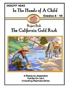 In The Hands of A Child Grades 4 10 Project Pack The California Gold Rush PDF