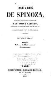 Oeuvres de Spinoza: Ethique. Réforme de l'entendement. Correspondance