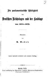 Die parlamentarische Thätigkeit des Deutschen Reichstages und der Landtage von 1874-1876