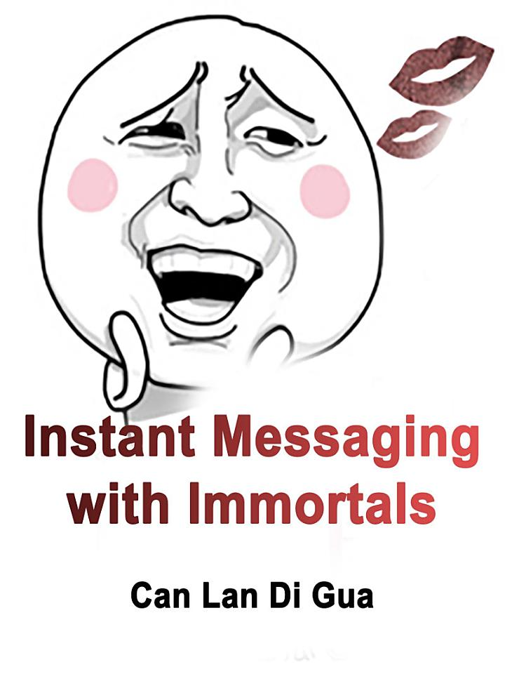 Instant Messaging with Immortals