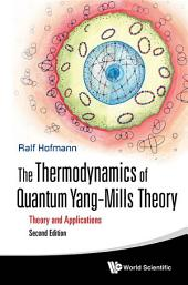 The Thermodynamics of Quantum YangCMills Theory: Theory and Applications