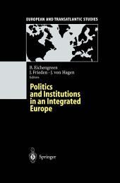 Politics and Institutions in an Integrated Europe