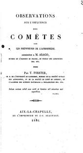 Observations sur l'influence des comètes sur les phénomènes de l'atmosphère: adressées à M. Arago