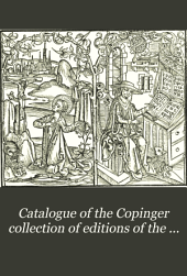 Catalogue of the Copinger Collection of Editions of the Latin Bible: With Bibliographical Particulars
