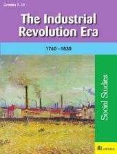 The Industrial Revolution Era: 1760-1830