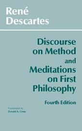 Discourse on Method and Meditations on First Philosophy: Edition 4