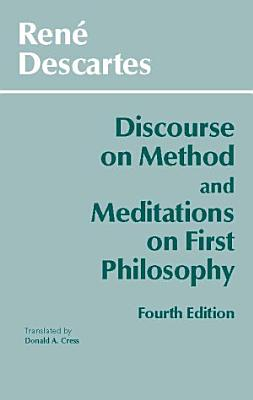 Discourse on Method and Meditations on First Philosophy PDF