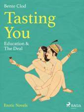 Tasting You: Education & The Deal: Volume 8