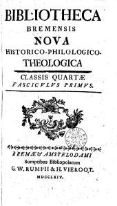 Bibliotheca Bremensis nova historico philologico theologica...