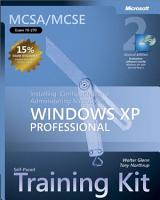 MCSA MCSE Self Paced Training Kit  Exam 70 270   Installing  Configuring  and Administering Microsoft   Windows   XP Professional  Second Edition PDF