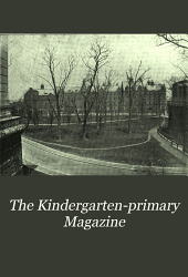 The Kindergarten-primary Magazine: Volumes 23-24