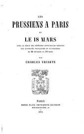 Les Prussiens à Paris et le 18 mars: avec la série des dépêches officielles inédites des autorités françaises et allemandes du 24 février au 19 mars