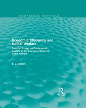 Economic Efficiency and Social Welfare (Routledge Revivals): Selected Essays on Fundamental Aspects of the Economic Theory of Social Welfare