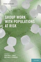 Group Work With Populations at Risk: Edition 3