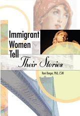 Immigrant Women Tell Their Stories PDF