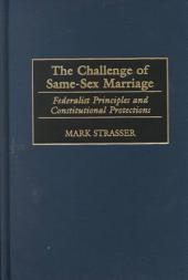 The Challenge of Same-sex Marriage: Federalist Principles and Constitutional Protections