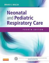 Neonatal and Pediatric Respiratory Care - E-Book: Edition 4