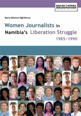 Women Journalists in Namibia s Liberation Struggle  1985 1990 PDF