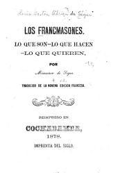 Los Francmasones: lo que son, lo que hacen, lo que quieren