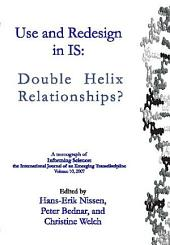 Use and Redesign in IS: Double Helix Relationships?