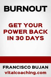 Burnout – Get Your Power Back In 30 Days!