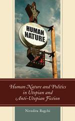 Human Nature and Politics in Utopian and Anti-Utopian Fiction