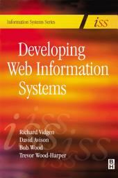 Developing Web Information Systems: From Strategy to Implementation