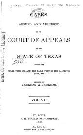 The Texas Criminal Reports: Cases Argued and Adjudged in the Court of Criminal Appeals of the State of Texas, Volume 7