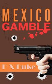 Mexico Gamble: A Jim Nash Adventure #6