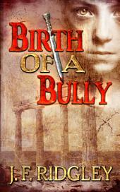 Birth of a Bully: companion short story to Vows of Revenge