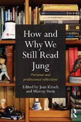 How And Why We Still Read Jung Book PDF