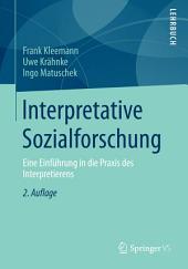Interpretative Sozialforschung: Eine Einführung in die Praxis des Interpretierens, Ausgabe 2