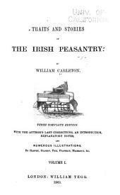 Traits and Stories of the Irish Peasantry ...: Volume 1
