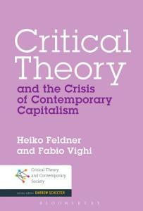 Critical Theory and the Crisis of Contemporary Capitalism PDF