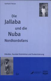Die Jallaba und die Nuba Nordkordofans: Händler, Soziale Distinktion und Sudanisierung