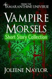 Vampire Morsels: Tasty Bites from the Amaranthine Universe