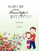 The Ugly Bug and the Beautiful Butterfly