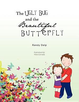 The Ugly Bug and the Beautiful Butterfly PDF