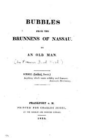 Bubbles from the brunnens of Nassau, by an old man [sir F.B. Head].