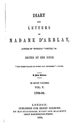 Diary and Letters of Madame D Arblay  1789 93 PDF