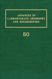 Advances in Carbohydrate Chemistry and Biochemistry: Volume 50